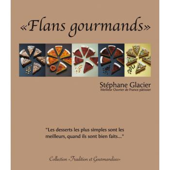 Flans Gourmands - Stéphane Glacier MOF